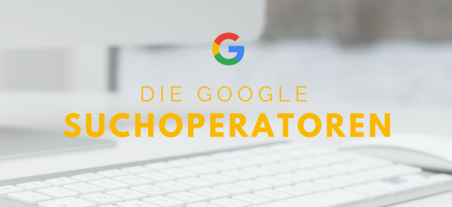 die-google-suchoperatoren